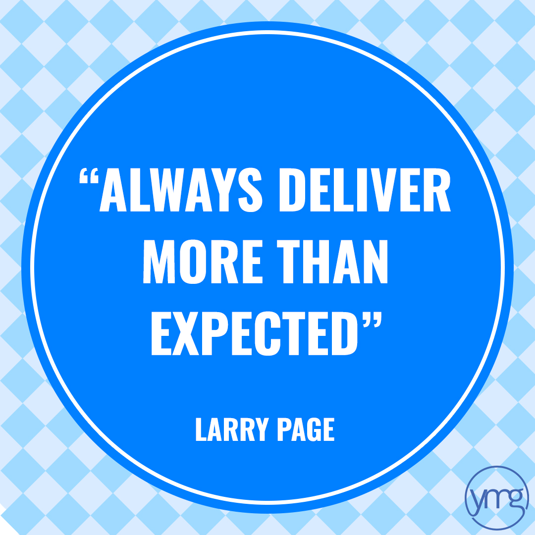 Business Quote: Always deliver more than expected - Larry Page